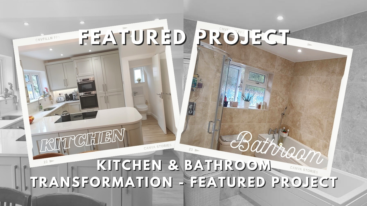 Kitchen and Bathroom Transformation Project in Dorking Surrey